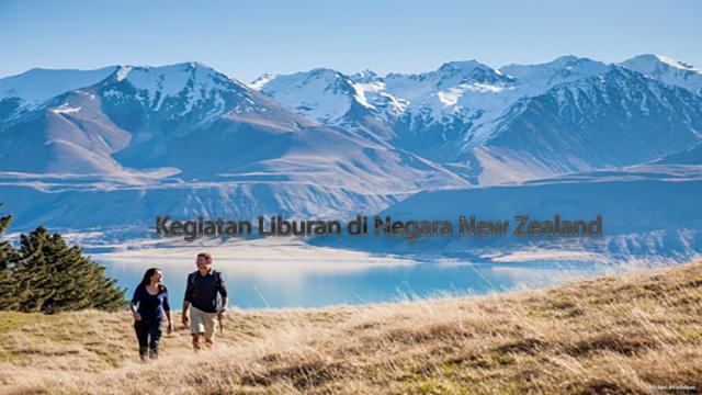 Kegiatan Liburan di Negara New Zealand