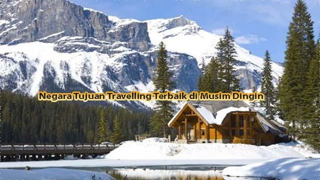 Negara Tujuan Travelling Terbaik di Musim Dingin